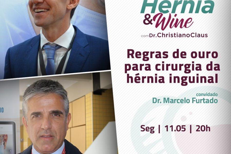 Hérnia & Wine – Regras de ouro para a cirurgia de hérnia inguinal – com Marcelo Furtado