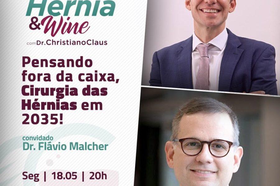 Hérnia & Wine: Pensando fora da caixa, cirurgias das hérnia em 2035 – Com Flavio Malcher