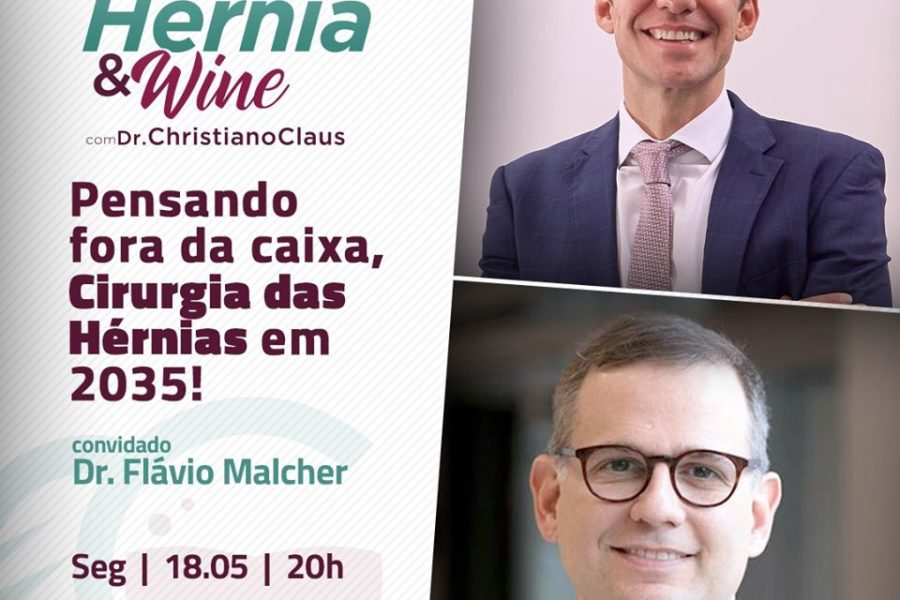 Hérnia & Wine: pensando fora da caixa, cirurgias de hérnia em 2035 – Com Dr. Flavio Malcher