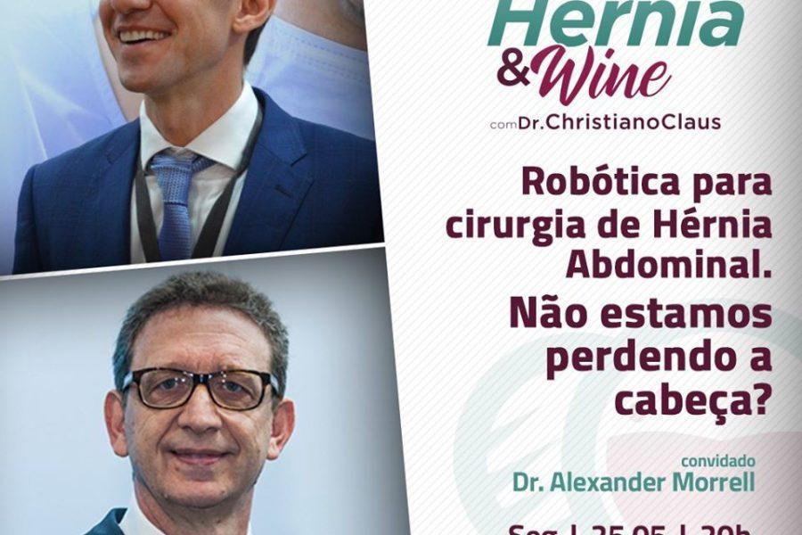 Hérnia & Wine: robótica para cirurgia de hérnia abdominal, estamos perdendo a cabeça? – Com Dr. Alexander Morrell