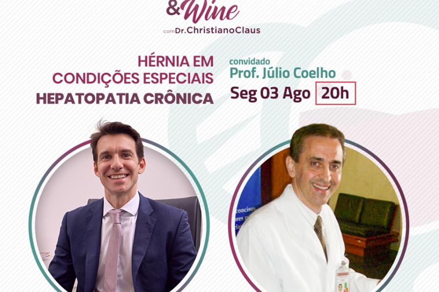 Hérnia & Wine com Prof. Júlio Coelho – Hérnia em condições especiais Hepatopatia crônica