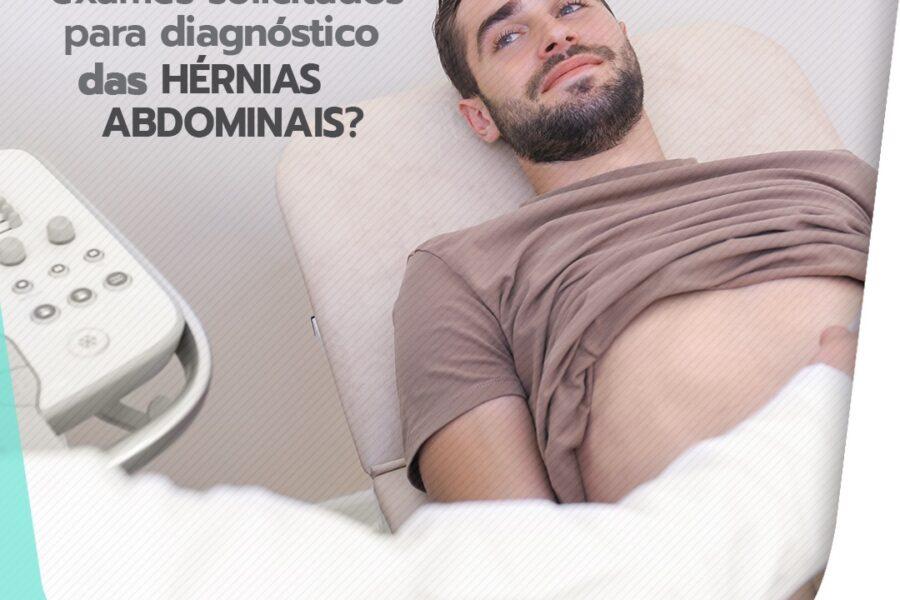Quais são os exames solicitados para o diagnóstico de hérnias abdominais?