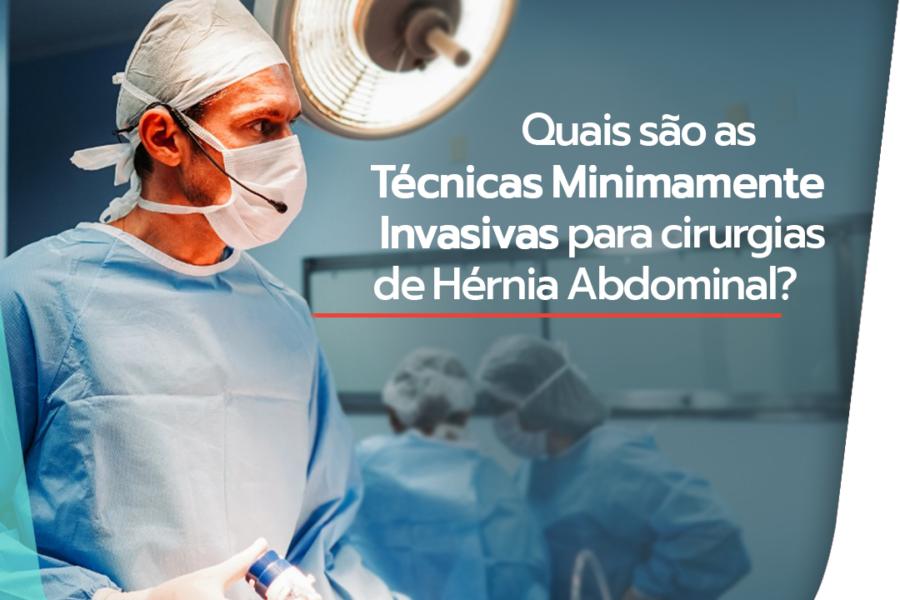 Quais são as técnicas minimamente invasivas para cirurgias de hérnia abdominal?