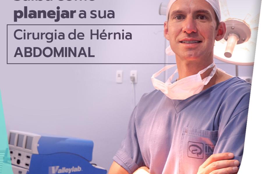 Saiba como planejar a sua cirurgia de hérnia abdominal