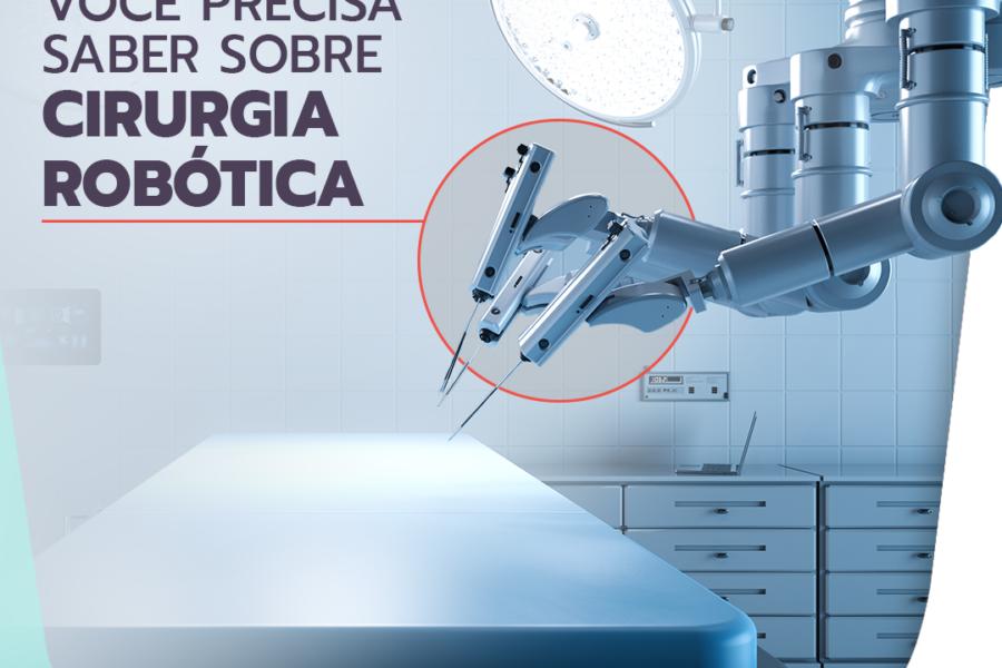 Tudo que você precisa saber sobre cirurgia robótica