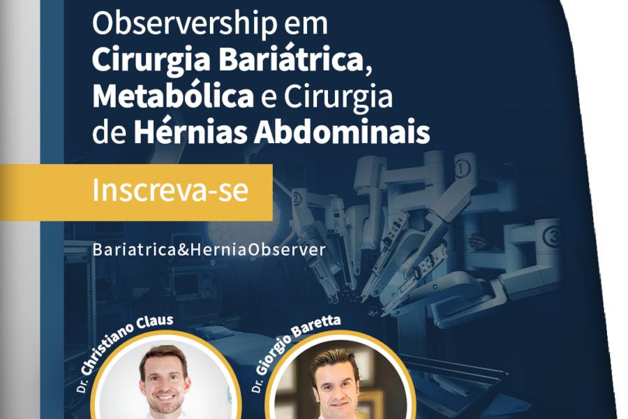 Observership em cirurgia bariátrica, metabólica e cirurgias de hérnias abdominais