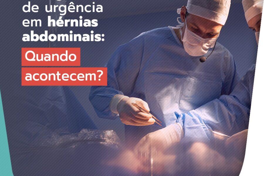 Cirurgias de urgência em hérnias abdominais. Quando acontecem?