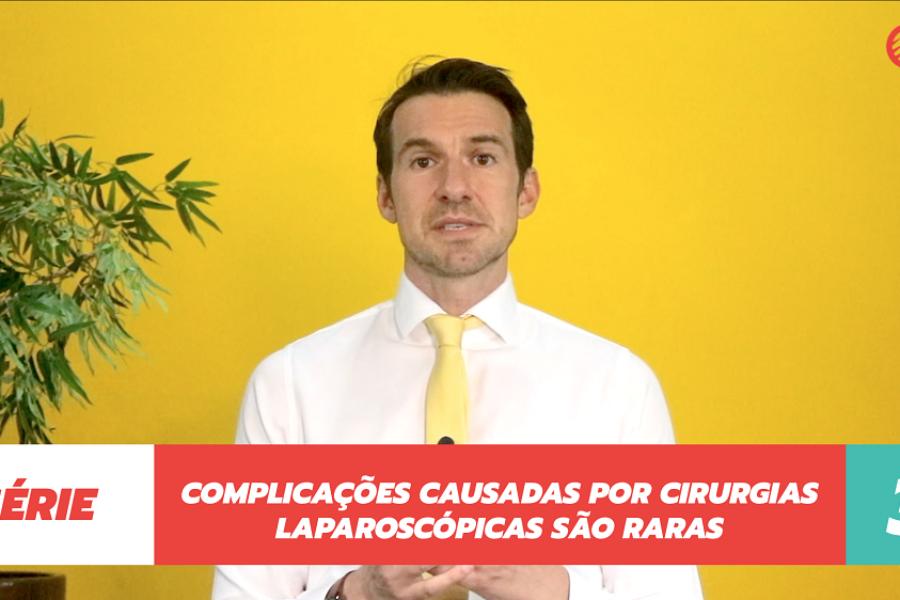 Complicações causadas por cirurgias laparoscópicas são raras