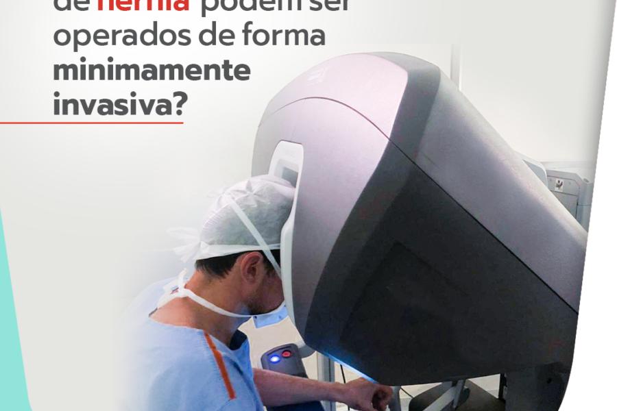 Todos os tipos de hérnia podem ser operadas de forma minimamente invasiva?